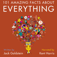 101 Amazing Facts about Everything - Jack Goldstein