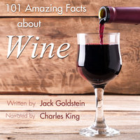 101 Amazing Facts about Wine - Jack Goldstein