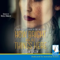 How Bright Are All Things Here - Susan Green