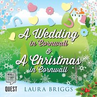 A Wedding in Cornwall & A Christmas in Cornwall - Laura Briggs