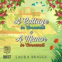 A Cottage in Cornwall & A Manor in Cornwall - Laura Briggs