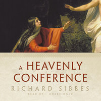 A Heavenly Conference - Richard Sibbes