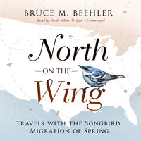 North on the Wing - Bruce M. Beehler
