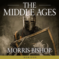 The Middle Ages - Morris Bishop