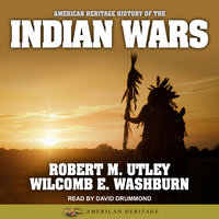 American Heritage History of the Indian Wars - Robert M. Utley,Wilcomb E. Washburn