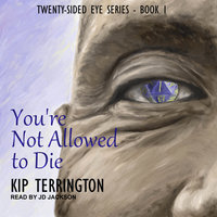 You're Not Allowed to Die - Kip Terrington