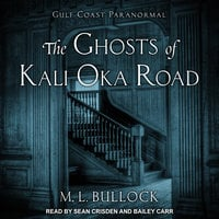 The Ghosts of Kali Oka Road - M.L. Bullock