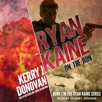 Ryan Kaine: On the Run - Kerry J. Donovan