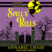 Spell's Bells - Annabel Chase