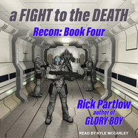 Recon: A Fight to the Death - Rick Partlow