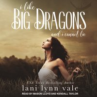 I Like Big Dragons and I Cannot Lie - Lani Lynn Vale