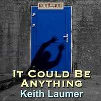 It Could Be Anything - Keith Laumer