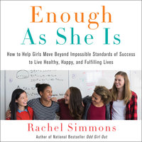Enough As She Is - Rachel Simmons