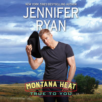 Montana Heat: True to You - Jennifer Ryan