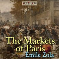 The Markets of Paris - Émile Zola,John Sterling