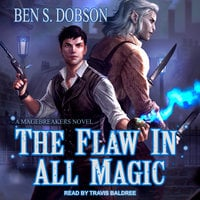 The Flaw in All Magic - Ben S. Dobson