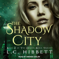 The Shadow City: A Dark Paranormal Fantasy - L.C. Hibbett