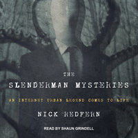 The Slenderman Mysteries: An Internet Urban Legend Comes to Life - Nick Redfern