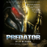 Predator: If It Bleeds - Bryan Thomas Schmidt