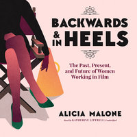 Backwards and in Heels - Alicia Malone