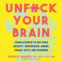 Unf*ck Your Brain - Faith G. Harper