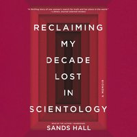 Flunk. Start.: Reclaiming My Decade Lost in Scientology - Sands Hall