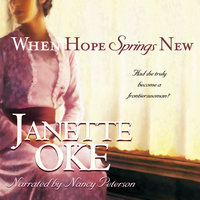 When Hope Springs New - Janette Oke