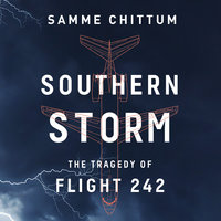 Southern Storm: The Tragedy of Flight 242 - Samme Chittum