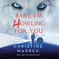 Baby, I'm Howling For You - Christine Warren