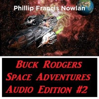 Buck Rodgers Space Adventures Audio Edition 02 - Phillip Francis Nowlan