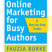 Online Marketing for Busy Authors - Fauzia Burke
