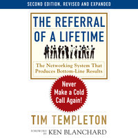 The Referral of a Lifetime - Tim Templeton