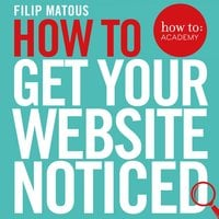 How To Get Your Website Noticed - Filip Matous