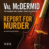 Report for Murder - Val McDermid