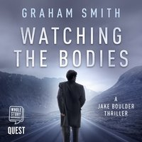 Watching the Bodies - Graham Smith