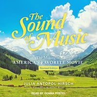 The Sound of Music: The Making of America's Favorite Movie - Julia Antopol Hirsch