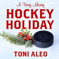 A Very Merry Hockey Holiday - Toni Aleo
