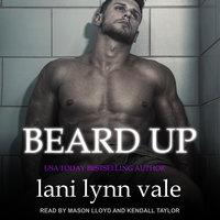 Beard Up - Lani Lynn Vale