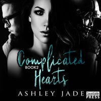 Complicated Hearts: Book 2 of the Complicated Hearts Duet - Ashley Jade