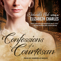 Confessions of a Courtesan - Deborah Hale