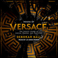 House of Versace: The Untold Story of Genius, Murder, and Survival - Deborah Ball