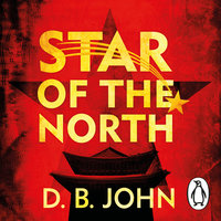 Star of the North: An explosive thriller set in North Korea - D.B. John
