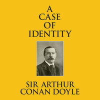 A Case of Identity - Sir Arthur Conan Doyle