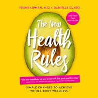 New Health Rules: Simple Changes to Achieve Whole-Body Wellness - Frank Lipman