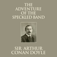 The Adventure of the Speckled Band - Sir Arthur Conan Doyle