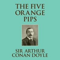 The Five Orange Pips - Sir Arthur Conan Doyle