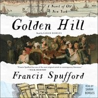Golden Hill: A Novel of Old New York - Francis Spufford