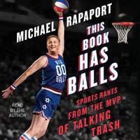This Book Has Balls: Sports Rants from the MVP of Talking Trash - Michael Rapaport