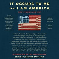It Occurs to Me That I Am America: New Stories and Art - Lee Child,Joyce Carol Oates,Mary Higgins Clark,Richard Russo,Neil Gaiman