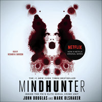 Mindhunter: Inside the FBI's Elite Serial Crime Unit - John E. Douglas,Mark Olshaker
